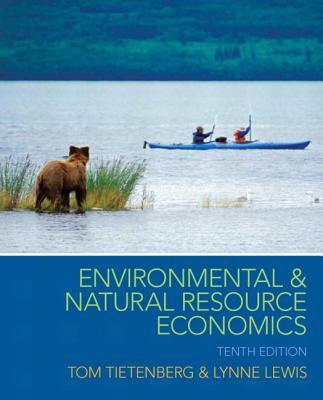 Environmental & Natural Resource Economics By Tietenberg, Tom/ Lewis, Lynne