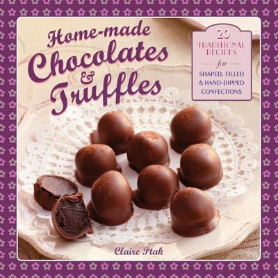 Home-Made Chocolates & Truffles By Ptak, Claire