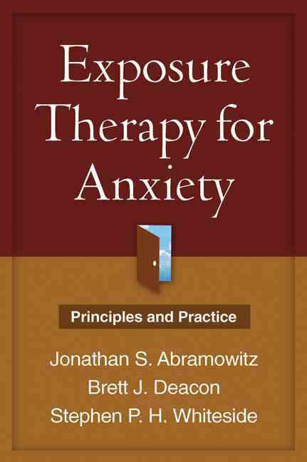 Exposure Therapy for Anxiety By Abramowitz, Jonathan S./ Deacon, Brett J./ Whiteside, Stephen P. H.